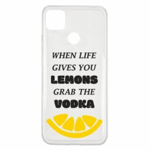 Xiaomi Redmi 9c Case When life gives you a lemons grab the vodka