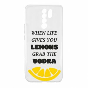 Xiaomi Redmi 9 Case When life gives you a lemons grab the vodka