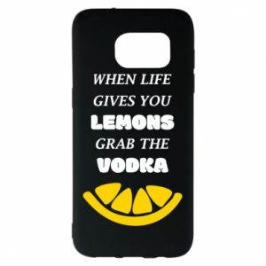 Samsung S7 EDGE Case When life gives you a lemons grab the vodka