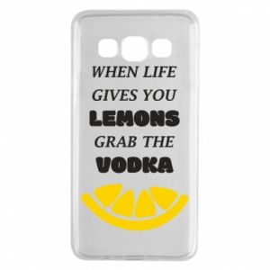 Samsung A3 2015 Case When life gives you a lemons grab the vodka