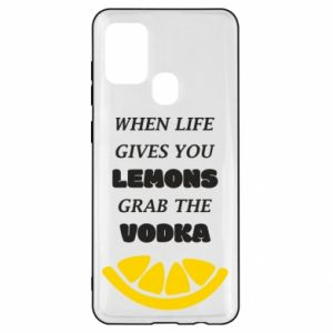 Samsung A21s Case When life gives you a lemons grab the vodka