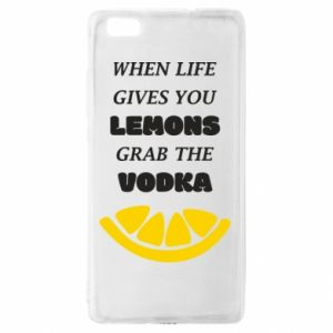 Huawei P8 Lite Case When life gives you a lemons grab the vodka