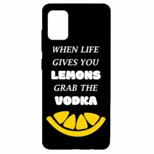 Etui na Samsung A51 When life gives you a lemons grab the vodka