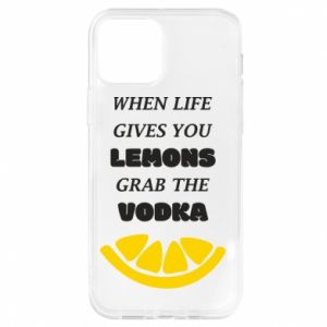 Etui na iPhone 12/12 Pro When life gives you a lemons grab the vodka