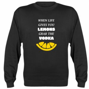 Sweatshirt When life gives you a lemons grab the vodka