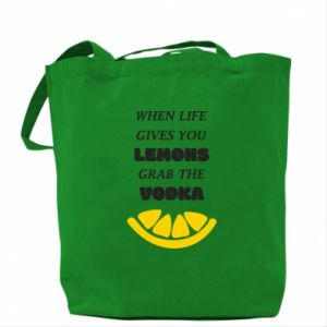 Bag When life gives you a lemons grab the vodka