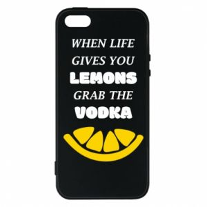 Phone case for iPhone 5/5S/SE When life gives you a lemons grab the vodka