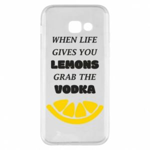 Phone case for Samsung A5 2017 When life gives you a lemons grab the vodka