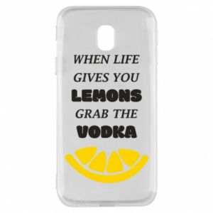 Phone case for Samsung J3 2017 When life gives you a lemons grab the vodka