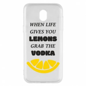 Phone case for Samsung J5 2017 When life gives you a lemons grab the vodka