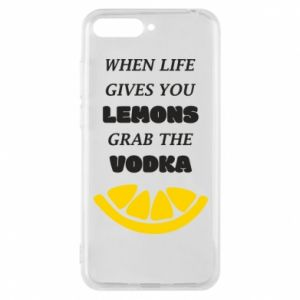 Phone case for Huawei Y6 2018 When life gives you a lemons grab the vodka
