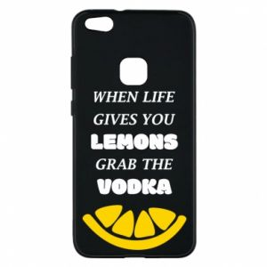 Phone case for Huawei P10 Lite When life gives you a lemons grab the vodka