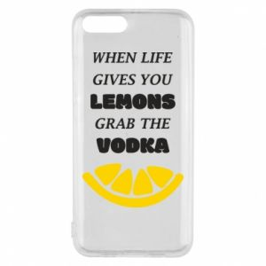 Phone case for Xiaomi Mi6 When life gives you a lemons grab the vodka