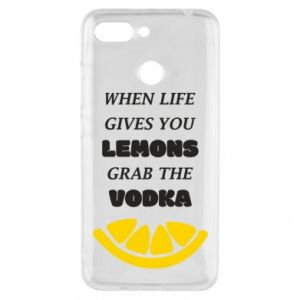 Phone case for Xiaomi Redmi 6 When life gives you a lemons grab the vodka