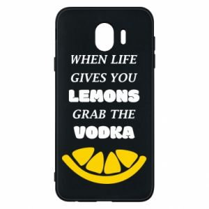 Phone case for Samsung J4 When life gives you a lemons grab the vodka
