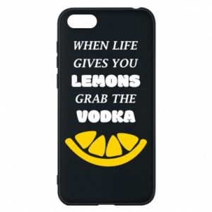 Phone case for Huawei Y5 2018 When life gives you a lemons grab the vodka