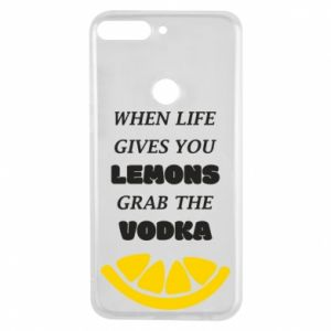 Phone case for Huawei Y7 Prime 2018 When life gives you a lemons grab the vodka