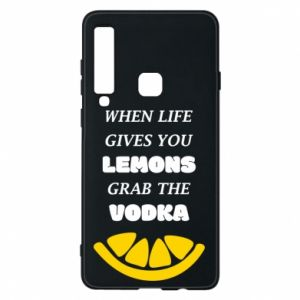 Phone case for Samsung A9 2018 When life gives you a lemons grab the vodka