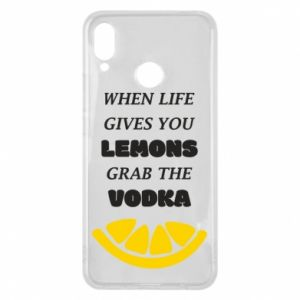 Phone case for Huawei P Smart Plus When life gives you a lemons grab the vodka