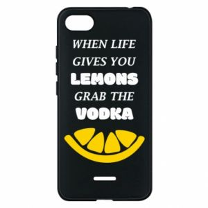 Phone case for Xiaomi Redmi 6A When life gives you a lemons grab the vodka