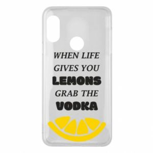 Phone case for Mi A2 Lite When life gives you a lemons grab the vodka