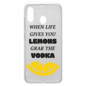 Phone case for Samsung A30 When life gives you a lemons grab the vodka
