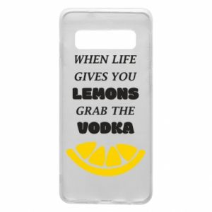 Phone case for Samsung S10 When life gives you a lemons grab the vodka