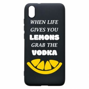 Phone case for Xiaomi Redmi 7A When life gives you a lemons grab the vodka