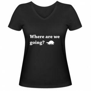 Damska koszulka V-neck Where are we going