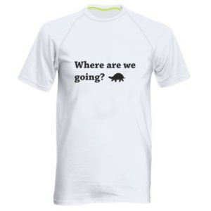 Męska koszulka sportowa Where are we going