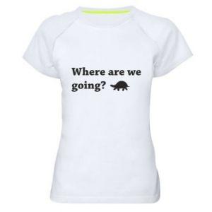 Damska koszulka sportowa Where are we going