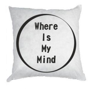 Poduszka Where is my mind