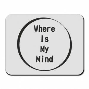 Podkładka pod mysz Where is my mind