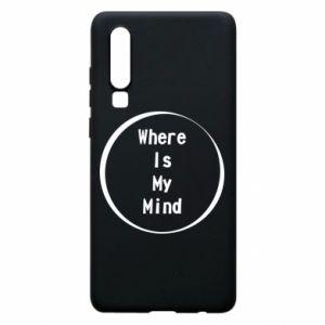 Etui na Huawei P30 Where is my mind