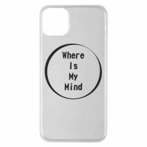Etui na iPhone 11 Pro Max Where is my mind