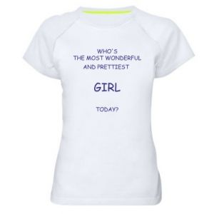 Women's sports t-shirt Who's the most wonderful