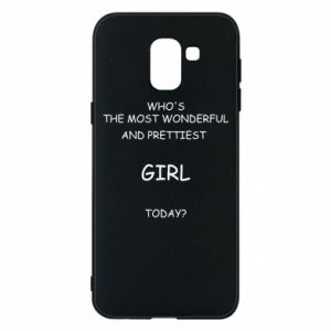 Phone case for Samsung J6 Who's the most wonderful