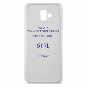 Phone case for Samsung J6 Plus 2018 Who's the most wonderful