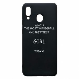 Phone case for Samsung A30 Who's the most wonderful