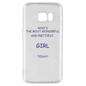 Phone case for Samsung S7 Who's the most wonderful