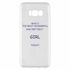 Phone case for Samsung S8 Who's the most wonderful
