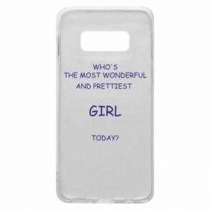 Phone case for Samsung S10e Who's the most wonderful