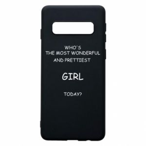 Phone case for Samsung S10 Who's the most wonderful