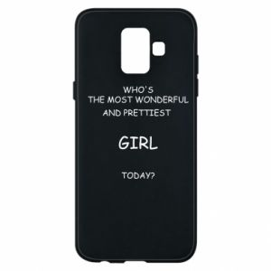 Phone case for Samsung A6 2018 Who's the most wonderful