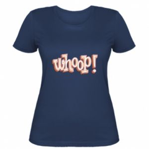 Women's t-shirt Whoop!