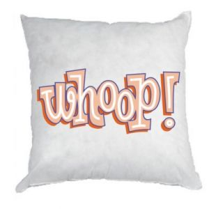Pillow Whoop!