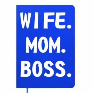 Notes Wife mom boss