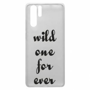 Etui na Huawei P30 Pro Wild one for ever