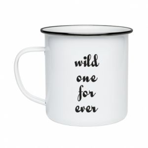 Enameled mug Wild one for ever