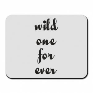 Mouse pad Wild one for ever